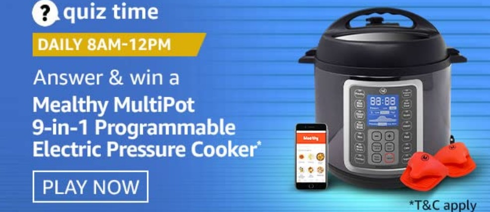 Amazon Quiz Answers 26 January 2021 Win Mealthy MultiPot 9-in-1 Programmable Electric Pressure Cooker