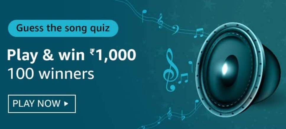 Amazon Guess the Song Quiz Answers Win Rs. 1,000 Pay Balance (100 Winners)
