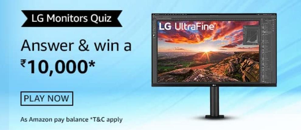 Amazon LG Monitors Quiz Answers Win Rs. 10,000 Pay Balance (10 Winners)