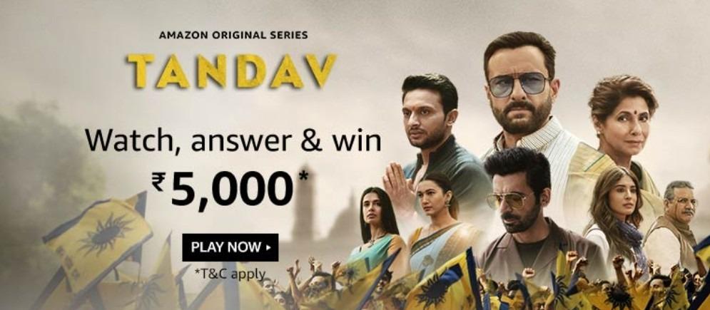 Amazon Tandav Quiz Answers Win Rs. 5,000 Pay Balance (50 Winners)
