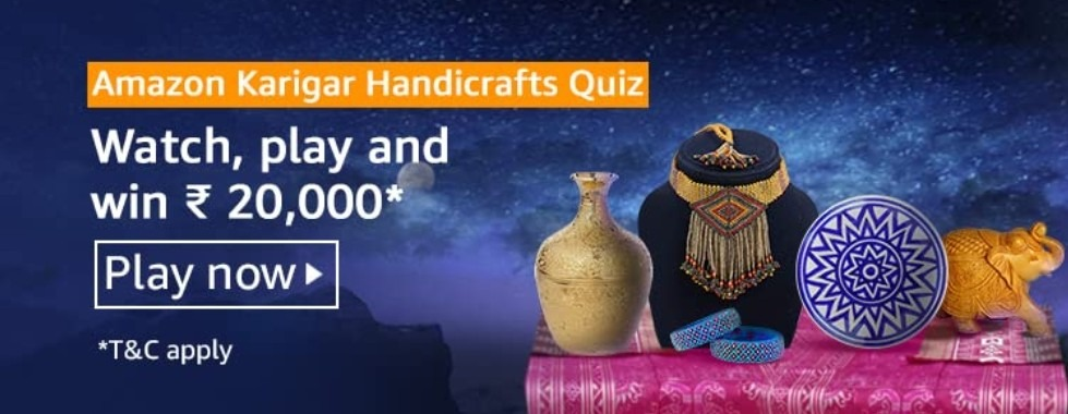 Amazon Karigar Handicrafts Quiz Answers Win Rs. 20,000 Pay Balance (5 Winners)