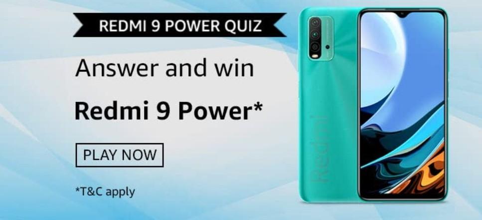 Amazon Redmi 9 Power Quiz Answers Win Redmi 9 Power (9 Winners)