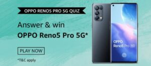 Amazon Oppo Reno5 Pro 5G Quiz Answers Win Oppo Reno5 Pro 5G (3 Winners)