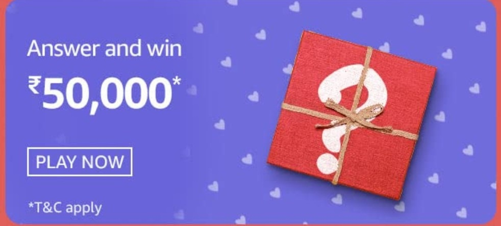 Amazon Valentines Carnival Chocolate Day Quiz Answers Win Rs. 50,000 Pay Balance