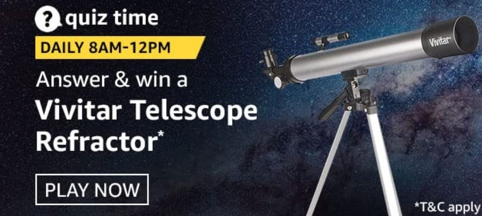 Amazon Quiz Answers 9 February 2021 Win Vivitar Telescope Refractor