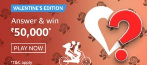 Amazon Valentines Special Edition Quiz Answers Win Rs. 50,000 Pay Balance