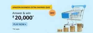 Amazon Business Extra Savings Quiz Answers Win Rs. 20,000 Pay Balance (5 Winners)
