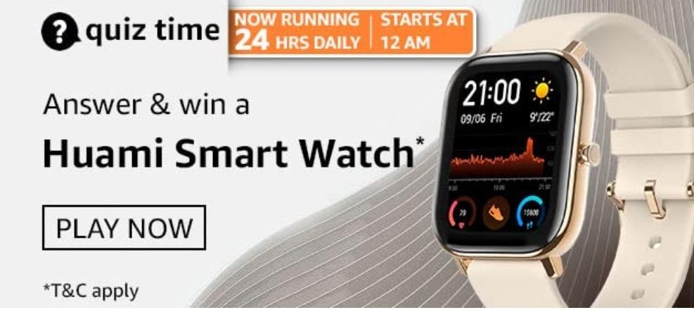 Amazon Quiz Answers 20 February 2021 Win Huami Smart Watch