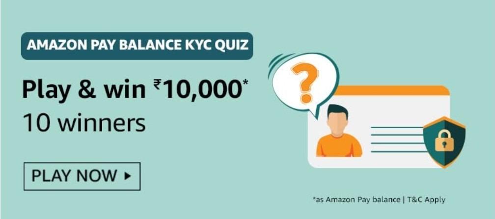 Amazon Pay Balance KYC Quiz Answers Win Rs. 10,000 Pay Balance (10 Winners)