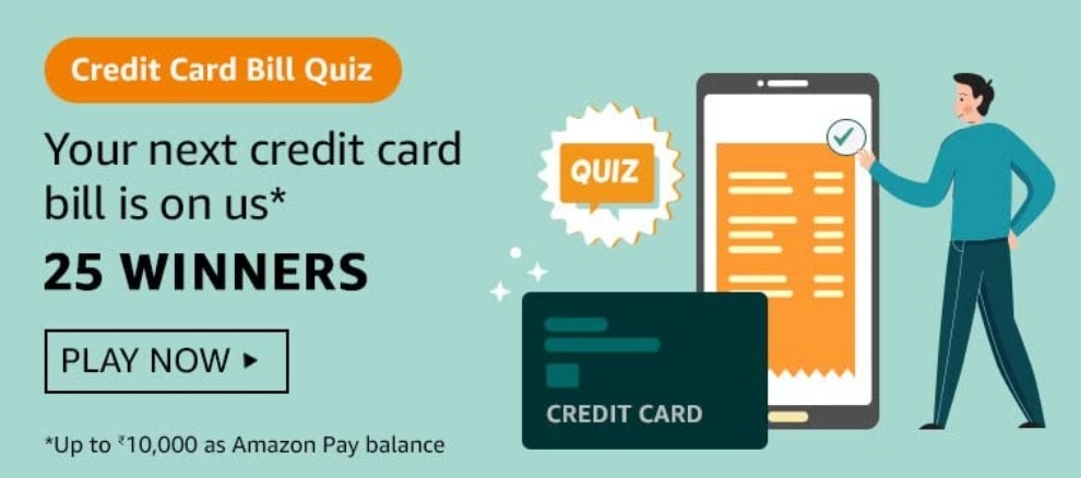 Amazon Credit Card Bill Quiz Answers Win Rs. 10000 Pay Balance (25 Winners)