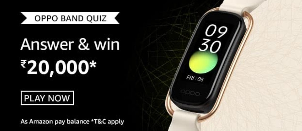 Amazon Oppo Band Quiz Answers Win Rs. 20,000 Pay Balance (5 Winners)