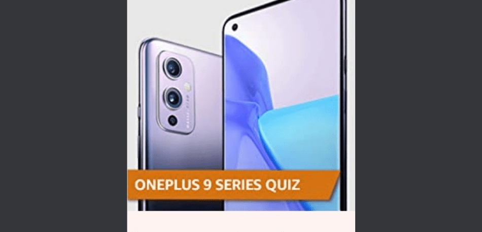 Amazon OnePlus 9 Series Quiz Answers Win OnePlus 9 Series Phone (2 Winners)