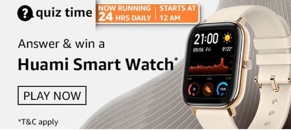 Amazon Quiz Answers 23 March 2021 Win Huami Smart Watch