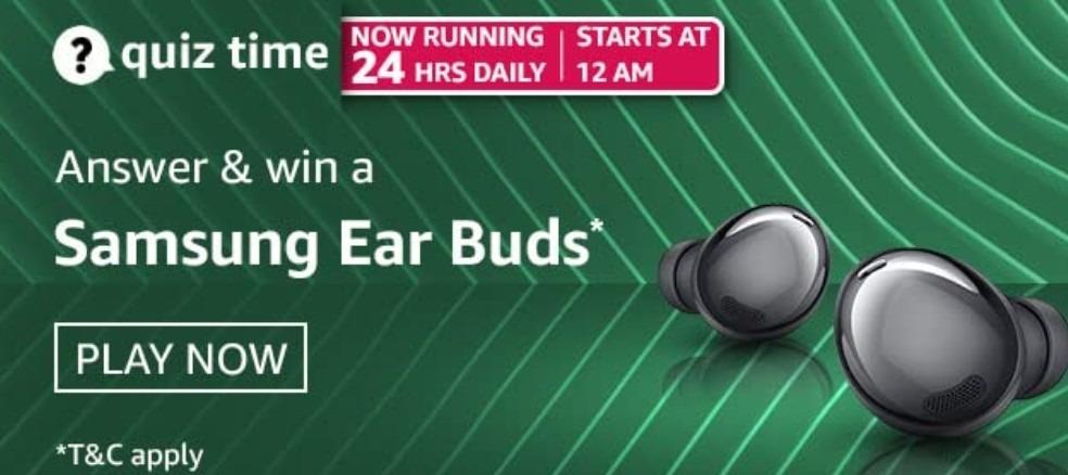 Amazon Quiz Answers 9 March 2021 Win Samsung Ear Buds