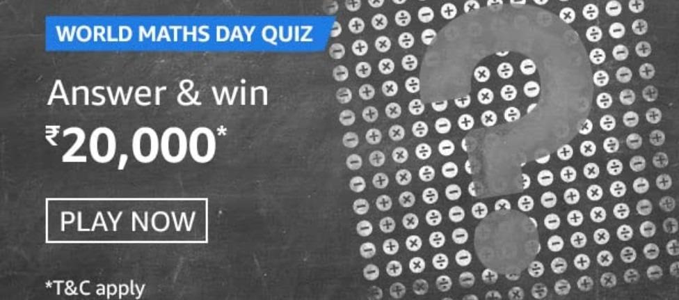 Amazon World Maths Day Quiz Answers Win Rs. 20,000 Pay Balance
