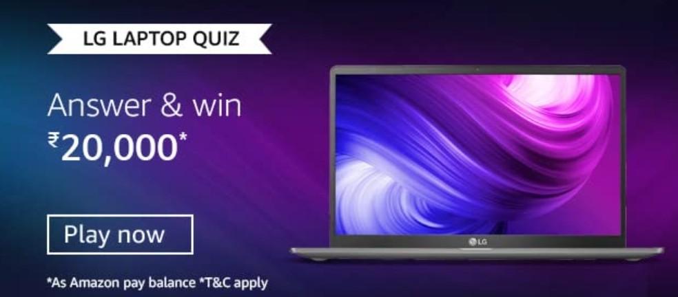 Amazon LG Laptop Quiz Answers Win Rs. 20,000 Pay Balance (5 Winners)
