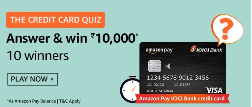 Amazon The Credit Card Quiz Answers Win Rs. 10,000 Pay Balance (10 Winners)