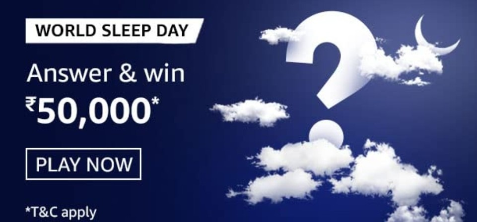 Amazon World Sleep Day Quiz Answers Win Rs. 50,000 Pay Balance