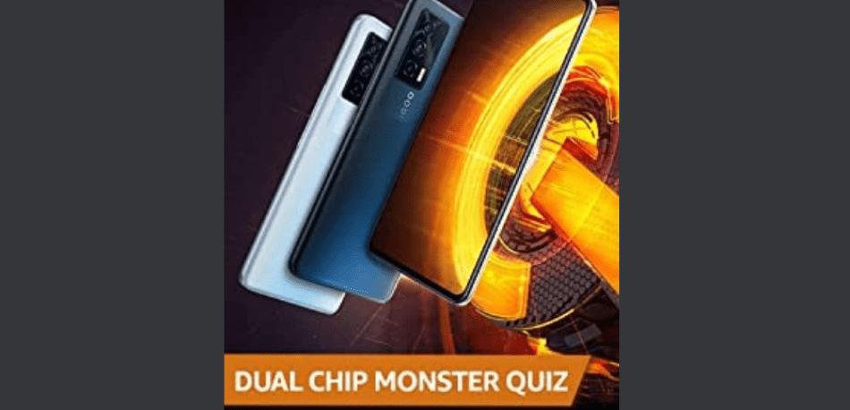 Amazon Dual Chip Monster Quiz Answers Win IQOO 7 5G Device (3 Winners)