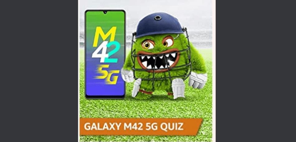 Amazon Samsung M42 5G Quiz Answers Win Samsung M42 5G (4 Winners)
