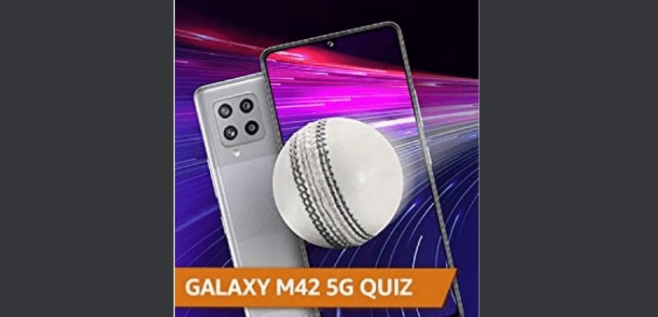 Amazon Samsung Galaxy M42 5G Quiz Answers Win Samsung Galaxy M42 5G (4 Winners)