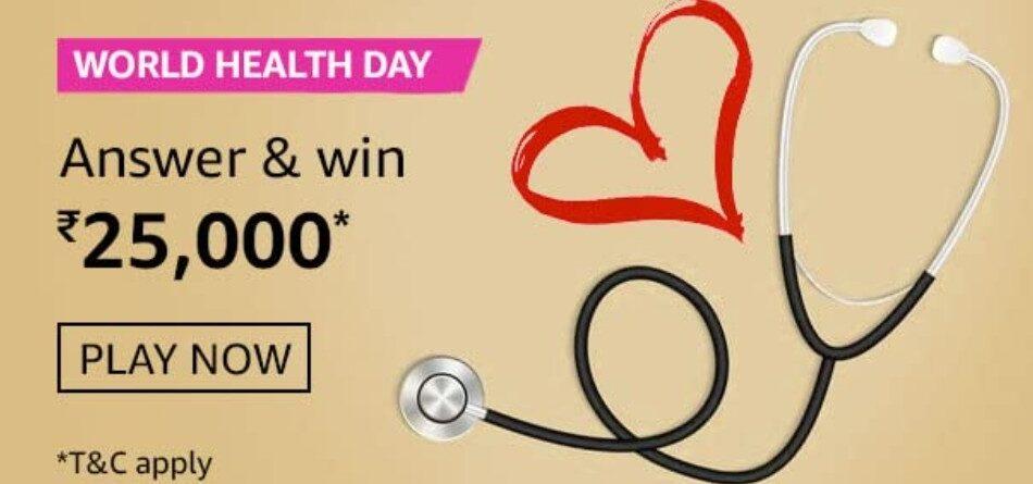 Amazon World Health Day Quiz Answers Win Rs. 25,000 Pay Balance (2 Winners)