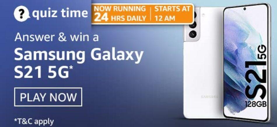 Amazon Quiz Answers 11 April 2021 Win Samsung Galaxy S21 5G