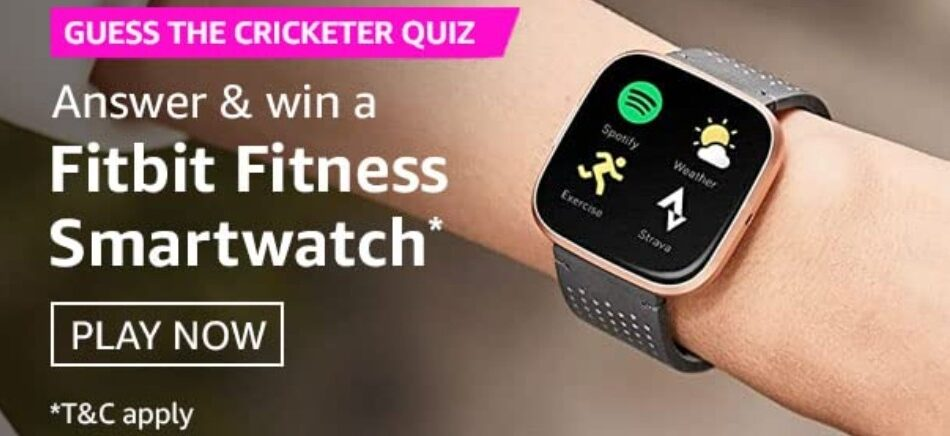 Amazon Guess The Cricketer Quiz Answers Win Fitbit Fitness Smartwatch