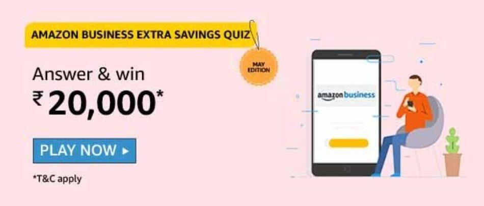 Amazon Business Extra Savings Quiz Answers Win Rs. 20,000 Pay Balance (5 Winners) May Edition