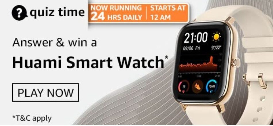 Amazon Quiz Answers 11 May 2021 Win Huami Smart Watch