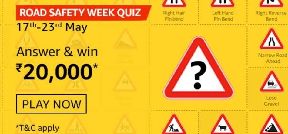 Amazon Road Safety Week Quiz Answers Win Rs. 20,000 Pay Balance (2 Winners)