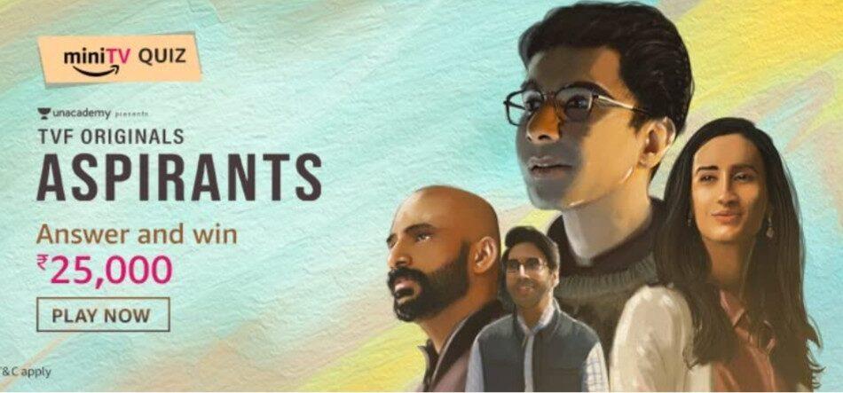 Amazon Mini TV Quiz Answers TVF Aspirants Win Rs. 25,000 Pay Balance (4 Winners)