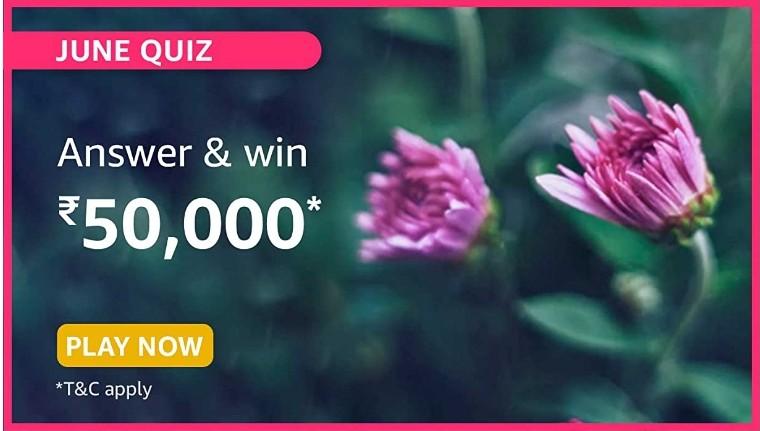 Amazon June Quiz Answers Win Rs. 50,000 Pay Balance