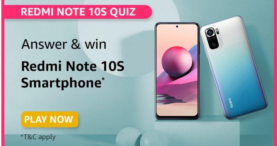 Amazon Redmi Note 10S Quiz Answers - Win Redmi Note 10S 2