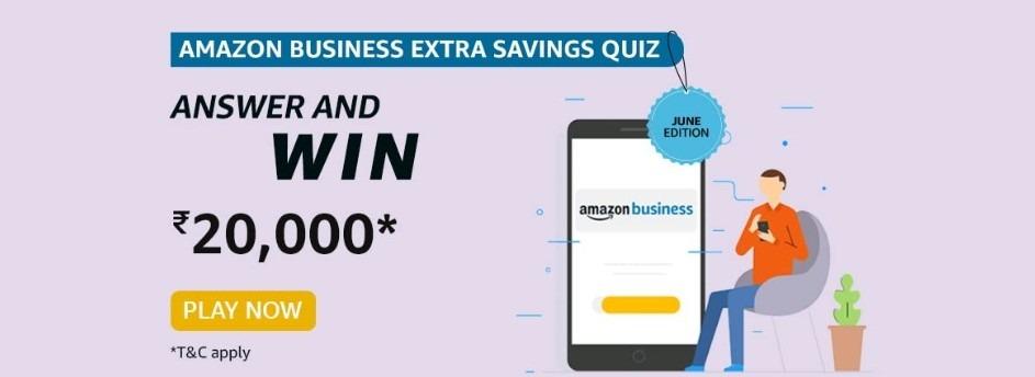 Amazon Business Extra Savings Quiz Answers Win Rs. 20,000 Pay Balance (5 Winners) June Edition