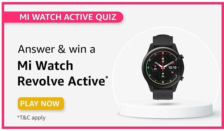 Amazon Mi Watch Active Quiz Answers Win Mi Watch Revolve Active (11 Winners)