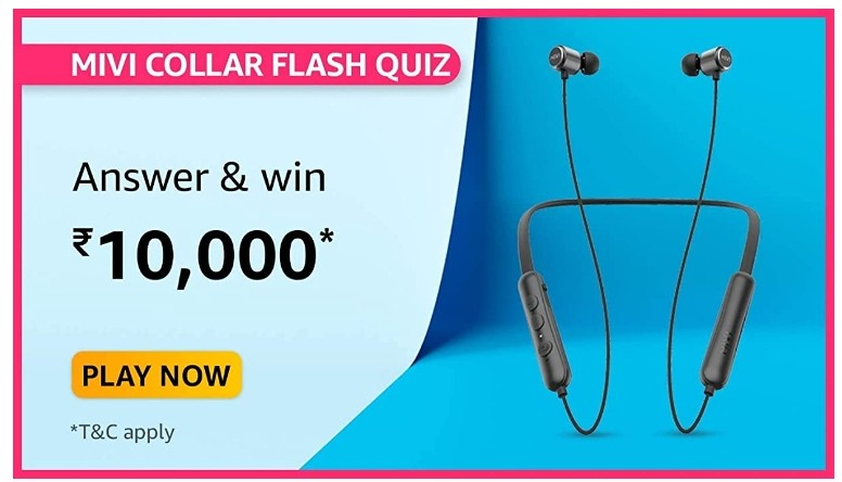 Amazon Mivi Collar Flash Quiz Answers Win Rs. 10,000 Pay Balance (20 Winners)
