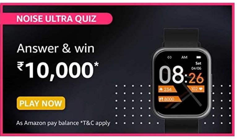 Amazon Noise Ultra Quiz Answers Win Rs. 10,000 Pay Balance (10 Winners)