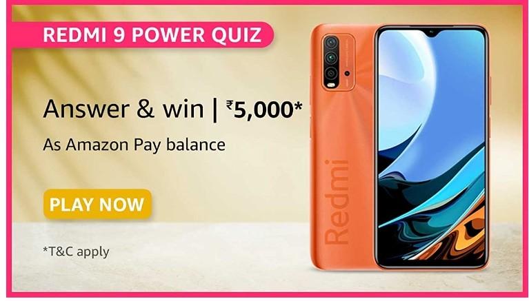 Amazon Redmi 9 Power Quiz Answers Win Rs. 5000 Pay Balance (40 Winners)