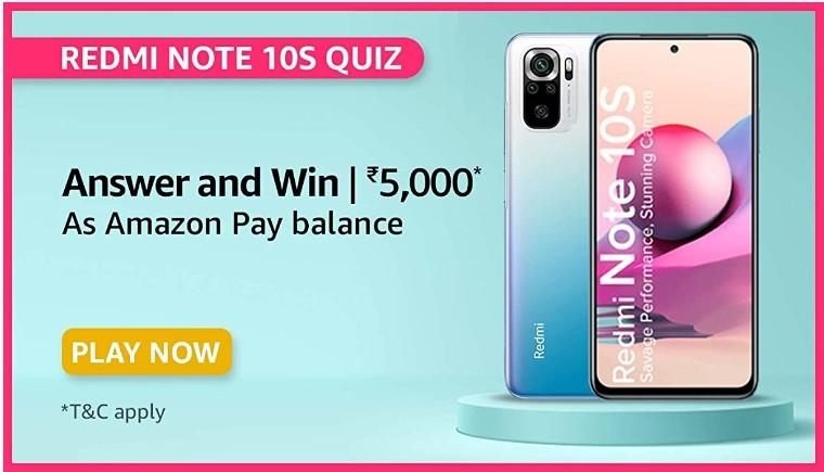 Amazon Redmi Note 10S Quiz Answers Win Rs. 5,000 Pay Balance (40 Winners)