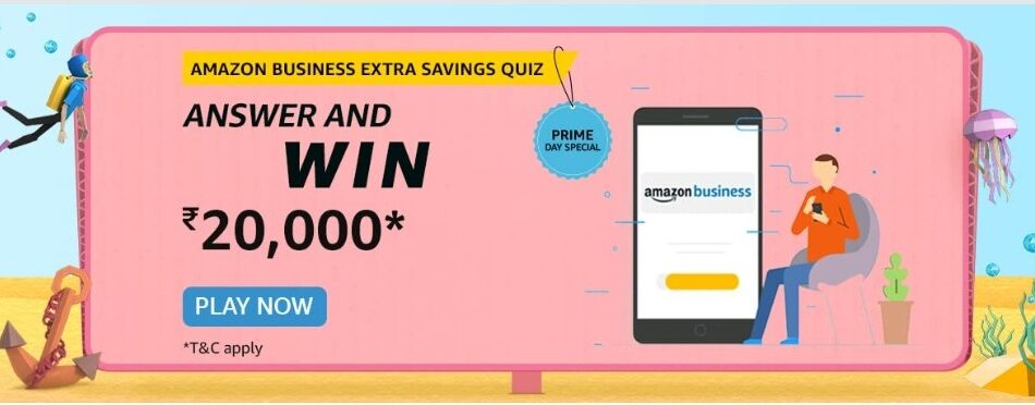 Amazon Business Extra Savings Quiz Answers Prime Day Special Win Rs. 20,000 Pay Balance (5 Winners)