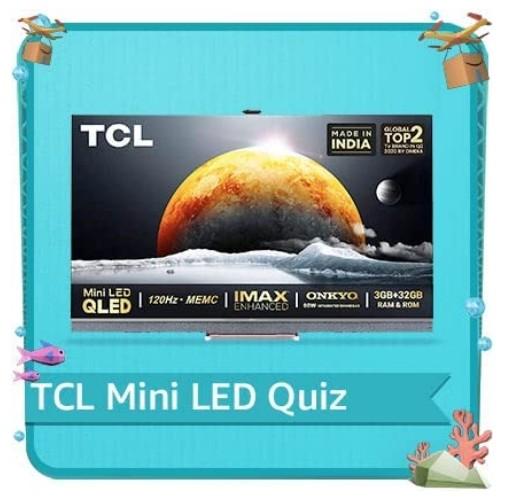 Amazon TCL Mini LED TV Quiz Answers Win Rs. 10,000 Pay Balance (20 Winners)