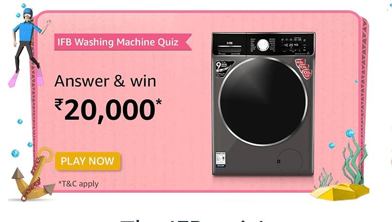 Amazon IFB Washing Machine Quiz Answers Win Rs. 20,000 Pay Balance (10 Winners)