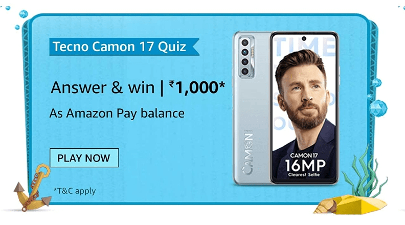 Amazon Tecno Camon 17 Quiz Answers Win Rs. 1,000 Pay Balance (200 Winners)