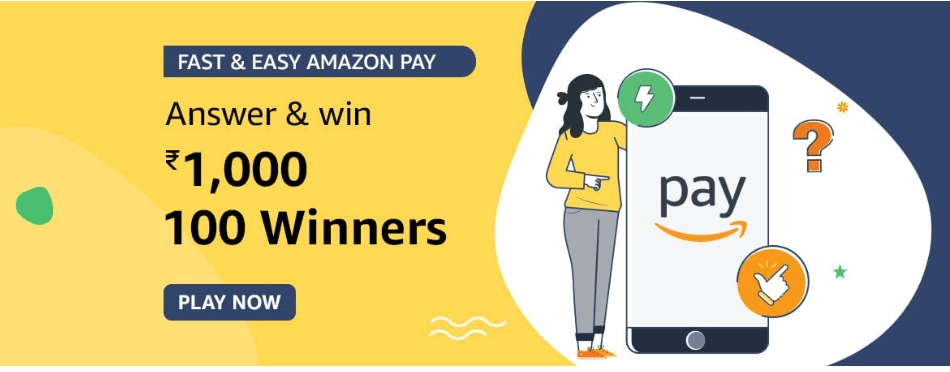 Amazon Fast Easy Amazon Pay Quiz Answers Win Rs. 1,000 Pay Balance (100 Winners)