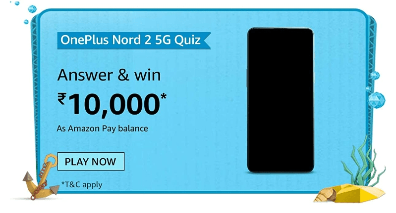 Amazon OnePlus Nord 2 5G Quiz Answers Win Rs. 10,000 Pay Balance (20 Winners)