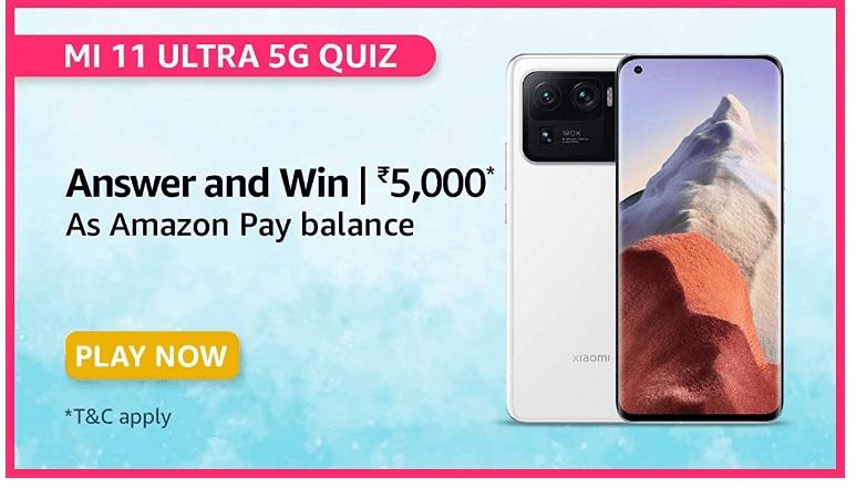 Amazon Mi 11 Ultra 5G Quiz Answers Win Rs. 5,000 Pay Balance (40 Winners)